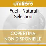 Natural selection cd musicale di Fuel