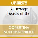 All strange beasts of the cd musicale di Thuja