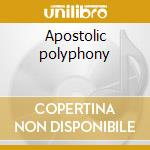 Apostolic polyphony cd musicale di Shipp/a.bake Matthew