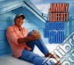 Jimmy Buffet - Licence To Chill cd musicale di Jimmy Buffett