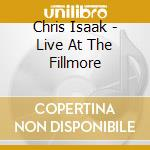 Live at the fillmore cd musicale di Chris Isaak