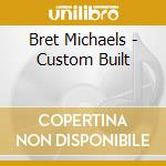 Custom built cd musicale di Bret Michaels