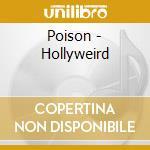 HOLLYWEIRD cd musicale di POISON