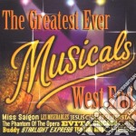 The greatest ever musicals west end cd musicale di Artisti Vari