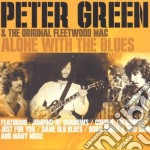 Alone with the blues cd musicale di Peter Green
