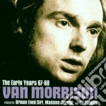 The early years 67/68 cd musicale di Van Morrison