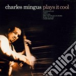 PLAYS IT COOL cd musicale di MINGUS CHARLES