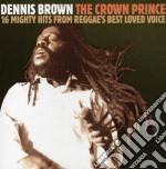 The crown prince cd musicale di Dennis Brown