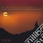 Buddhist chants cd musicale di Artisti Vari