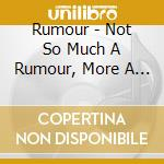 Not so much a rumor more a way of life cd musicale di The Rumor