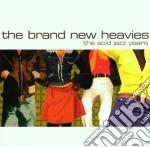 The acid jazz years cd musicale di Brand new heavies