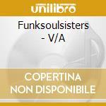 Funk soul sister cd musicale di Artisti Vari