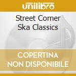Ska classics and the original cd musicale di Corner Street