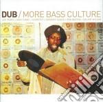 Dub more bass culture cd musicale di Artisti Vari
