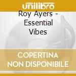 Essential vibes cd musicale di Roy Ayers