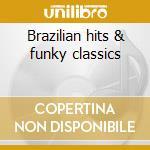 Brazilian hits & funky classics cd musicale di Jorge Ben