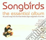 SONGBIRDS/THE ESSENTIAL ALBUM cd musicale di ARTISTI VARI (2CD)