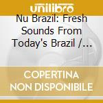 Various - Nu Brazil cd musicale di ARTISTI VARI
