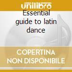 Essential guide to latin dance cd musicale di Artisti Vari