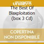 THE BEST OF BLAXPLOITATION (BOX 3 CD) cd musicale di ARTISTI VARI
