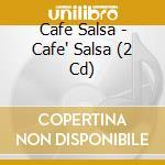 Caf� salsa cd musicale di Artisti Vari
