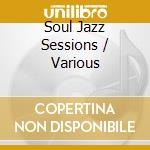 SOUL JAZZ SESSIONS (2CDx1) cd musicale di ARTISTI VARI