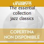 The essential collection jazz classics cd musicale di Bob James