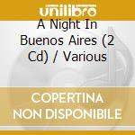 A NIGHT IN BUENOS AIRES cd musicale di ARTISTI VARI