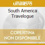 SOUTH AMERICA cd musicale di ARTISTI VARI