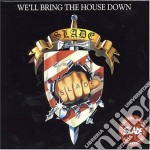 We'll bring the house down cd musicale di Slade