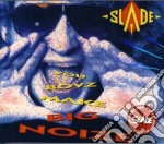 You boyz make big noize cd musicale di Slade