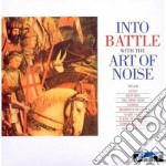 Art Of Noise - Into Battle With The Art Of Noise cd musicale di Art of noise