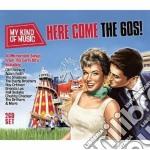 Here come the 60's! cd musicale di Artisti Vari