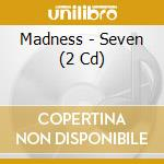 7 - DELUXE 30TH ANN.                      cd musicale di MADNESS