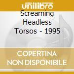1995 cd musicale di Screaming headless t