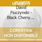 Black cherry acid lab cd musicale di David Fiuczynski