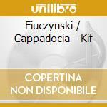 Kif-dig. cd musicale di FIUCZYNSKY-CAPPADOCIA
