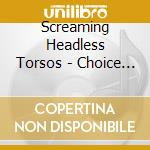 Choice cuts cd musicale di Headless Screaming