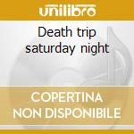 Death trip saturday night cd musicale di Furies Black