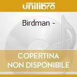 Birdman - cd musicale di Pierce Sarah