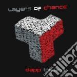 Dapp Theory - Layers Of Chance cd musicale di Theory Dapp