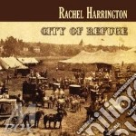 Rachel Harrington - City Of Refuge cd musicale di HARRINGTON RACHEL