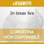 In texas live cd musicale di Mark May