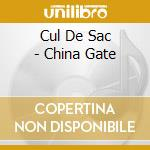 China gate cd musicale di Cul de sac