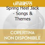 SONGS & THEMES cd musicale di SPRING HEEL JACK