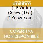 (LP VINILE) I know you fine, but how lp vinile di GORIES