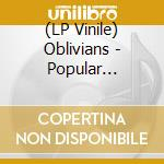 (LP VINILE) Popular favorites lp vinile di OBLIVIANS