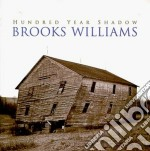 Hundred years shadow - cd musicale di Williams Brooks