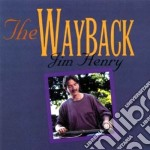Jim Henry - The Wayback cd musicale di Henry Jim