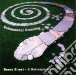 Salamander Crossing - Henry Street Best cd musicale di Crossing Salamander